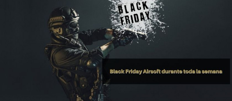 Black Friday Airsoft durante toda la semana