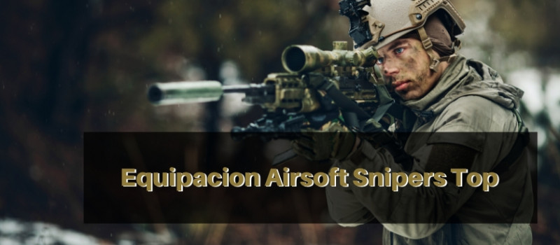 Equipacion Airsoft Snipers Top