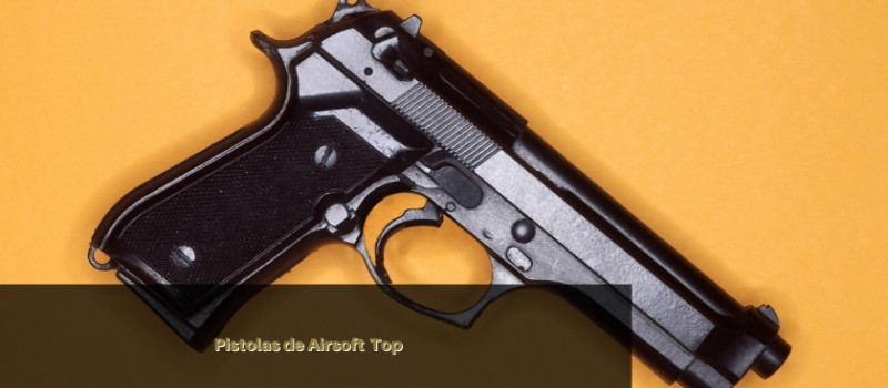 Pistolas de Airsoft  Top