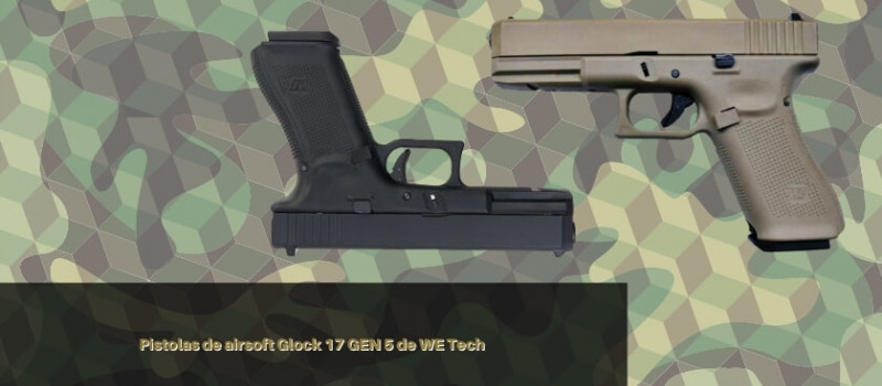 Pistolas de airsoft Glock 17 GEN 5 de WE Tech